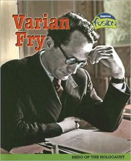 Varian Fry: Hero of the Holocaust