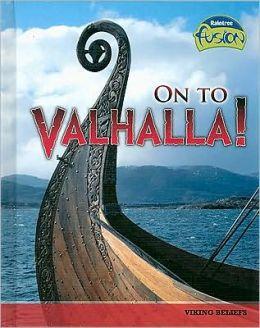 On to Valhalla!: Viking Beliefs