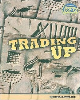 Trading Up: Indus Valley Trade