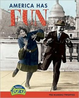 America Has Fun: The Roaring Twenties