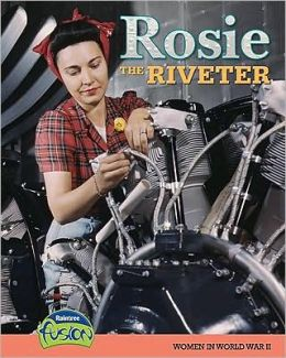 Rosie the Riveter: Women in World War II