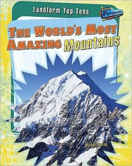 The World's Most Amazing Mountains
