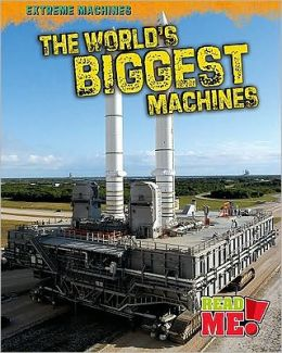 The World's Biggest Machines
