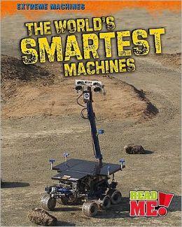 The World's Smartest Machines