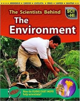 The Scientists Behind The Environment