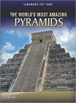 The World's Most Amazing Pyramids