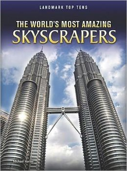 The World's Most Amazing Skyscrapers