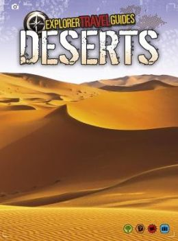 Deserts: An Explorer Travel Guide