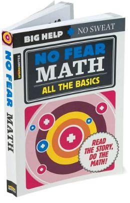 No Fear Math: All the Basics (No Fear Skills Series)
