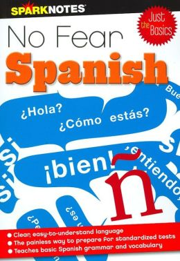 No Fear Spanish: Just the Basics (No Fear Skills Series)