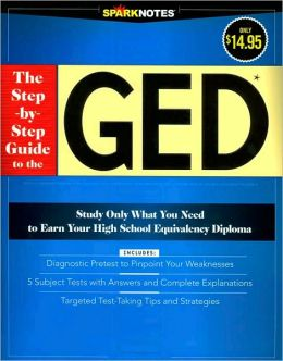 The Step-by-Step Guide to the GED (SparkNotes Test Prep Series)