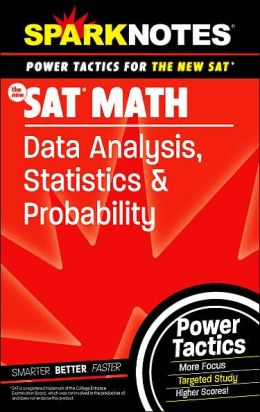 SAT Math: Data Analysis, Statistics, and Probability (SparkNotes Power Tactics)