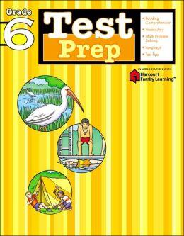 Test Prep: Grade 6 (Flash Kids Test Prep Series)
