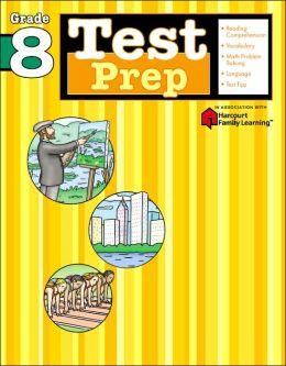 Test Prep: Grade 8 (Flash Kids Test Prep Series)