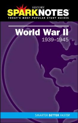 World War II (1939-1945) (SparkNotes History Note)