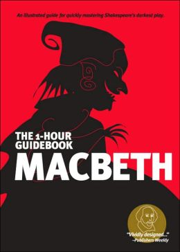 Macbeth (SparkNotes 1 Hour Shakespeare)