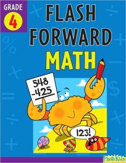 Flash Forward Math: Grade 4 (Flash Kids Flash Forward)