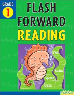 Flash Forward Reading: Grade 1 (Flash Kids Flash Forward)