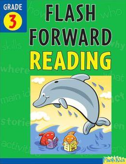 Flash Forward Reading, Grade 3 (Flash Kids Flash Forward)