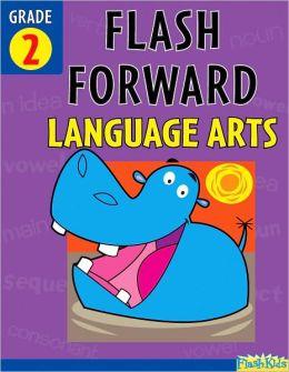 Flash Forward Language Arts: Grade 2 (Flash Kids Flash Forward)