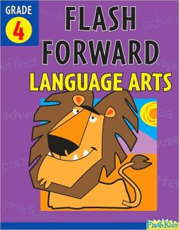 Flash Forward Language Arts: Grade 4 (Flash Kids Flash Forward)
