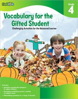 Vocabulary for the Gifted Student Grade 4 (For the Gifted Student): Challenging Activities for the Advanced Learner
