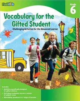 Vocabulary for the Gifted Student Grade 6 (For the Gifted Student): Challenging Activities for the Advanced Learner