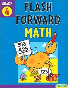 Flash Forward Math: Grade 4 (Flash Kids Flash Forward)