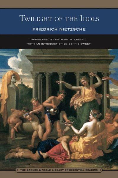 an analysis of the work twilight of the idols by friedrich nietzsche