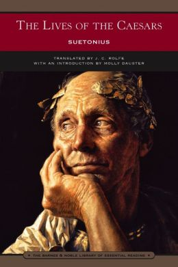 The Lives of the Caesars: Suetonius (Barnes & Noble Library of Essential Reading)