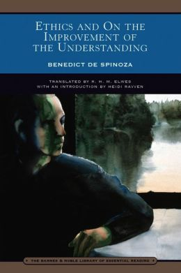 Ethics and On the Improvement of the Understanding (Barnes & Noble Library of Essential Reading)