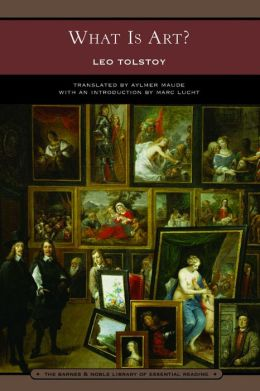 What Is Art? (Barnes & Noble Library of Essential Reading)