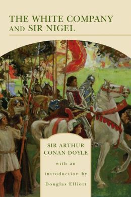 The White Company and Sir Nigel (Barnes & Noble Library of Essential Reading)