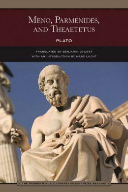 Meno, Parmenides, and Theaetetus (Barnes & Noble Library of Essential Reading)