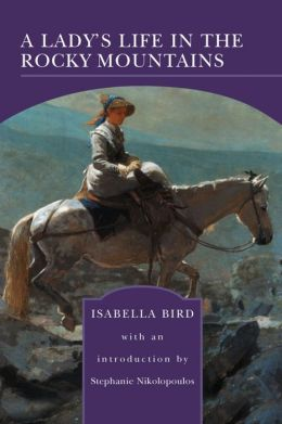 A Lady's Life in the Rocky Mountains (Barnes & Noble Library of Essential Reading)