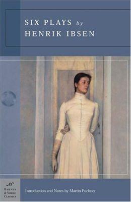 Six Plays by Henrik Ibsen (Barnes & Noble Classics Series)