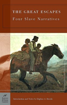 Great Escapes: Four Slave Narratives (Barnes & Noble Classics Series)