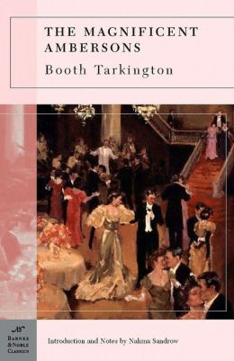 The Magnificent Ambersons (Barnes & Noble Classics Series)