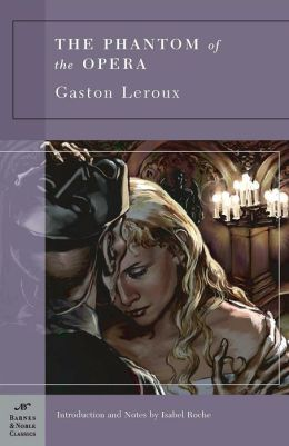 The Phantom of the Opera (Barnes & Noble Classics Series)