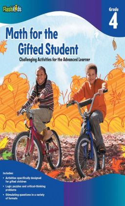 Math for the Gifted Student Grade 4 (For the Gifted Student)