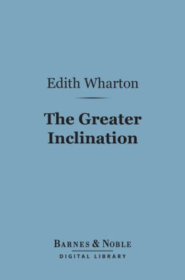 The Greater Inclination (Barnes & Noble Digital Library)