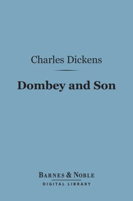 Dombey and Son (Barnes & Noble Digital Library)