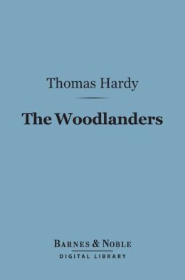 The Woodlanders (Barnes & Noble Digital Library)