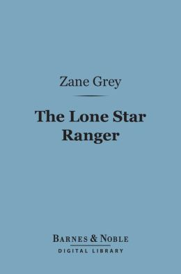 The Lone Star Ranger (Barnes & Noble Digital Library)