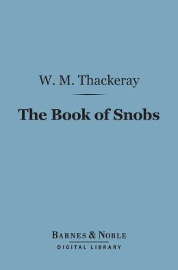 The Book of Snobs (Barnes & Noble Digital Library)