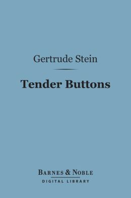 Tender Buttons (Barnes & Noble Digital Library)
