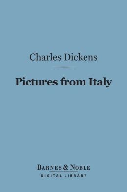 Pictures from Italy (Barnes & Noble Digital Library)