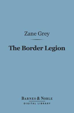 The Border Legion (Barnes & Noble Digital Library)