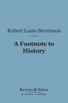 A Footnote to History (Barnes & Noble Digital Library): Eight Years of Trouble in Samoa
