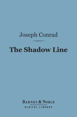 The Shadow Line (Barnes & Noble Digital Library)